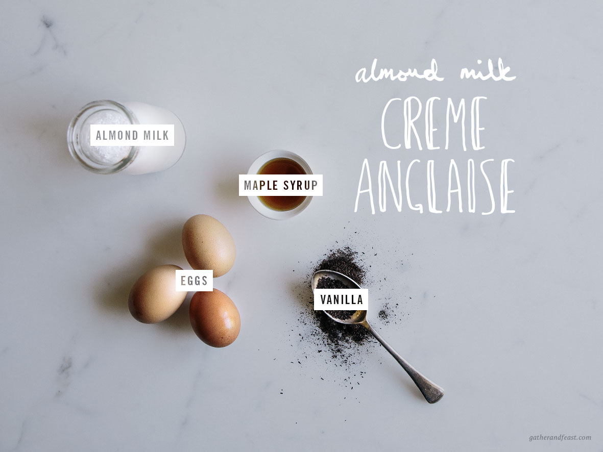 Almond Milk Crème Anglaise  |  Gather & Feast