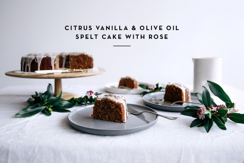 Citrus%2C+Vanilla+%26+Olive+Oil+Spelt+Cake+with+Rose++%7C++Gather+%26+Feast