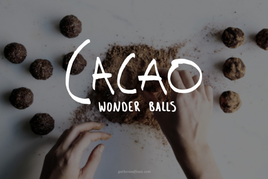 Cacao+Wonder+Balls++%7C++Gather+%26+Feast