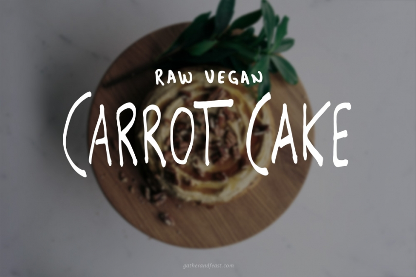 Raw+Vegan+Carrot+Cake++%7C++Gather+%26+Feast